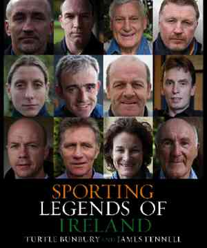 Sporting Legends of Ireland by Turtle Bunbury and James Fennell